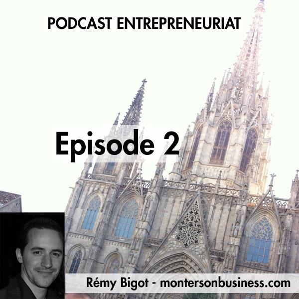 Podcast 2 : Comment faire parler de votre entreprise