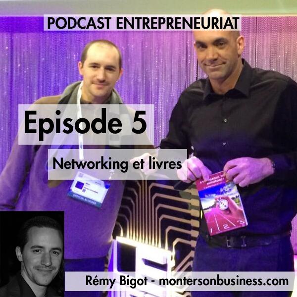 Podcast 5 : le networking et les livres d'entrepreneurs