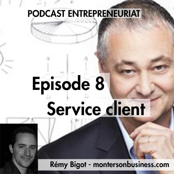 Podcast 8 : le service client !