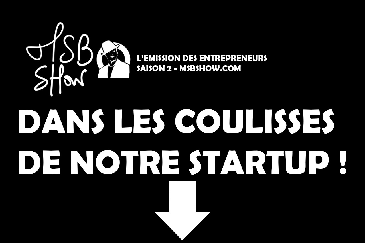 Coulisses startup MSB show
