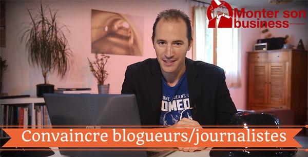 Convaincre blogueurs et journalistes de parler de vous !