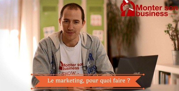 Le marketing, pour quoi faire ? MSB show 18