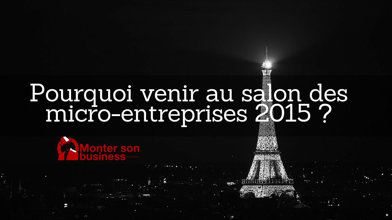 Pourquoi venir au salon des micro entreprises 2015 - Salon micro entreprises ...