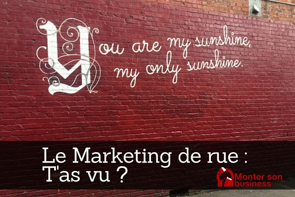 Le marketing de rue, t'as vu ?!