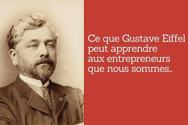 Ce que Gustave Eiffel peut apprendre aux entrepreneurs