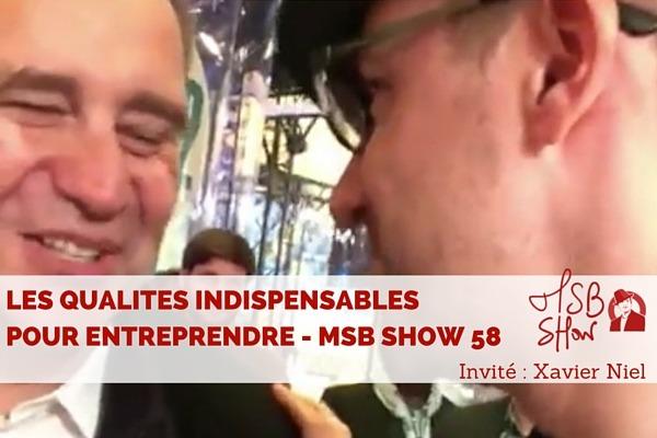 Les qualités indispensables pour réussir son entreprise – MSB show 58
