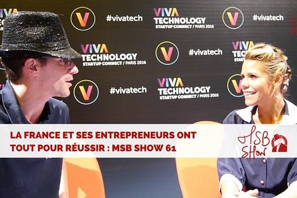 En France, les entrepreneurs ont tout pour réussir MSB show 61