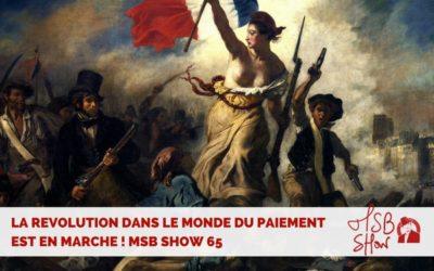 Révolution dans notre façon de payer : MSB show 65