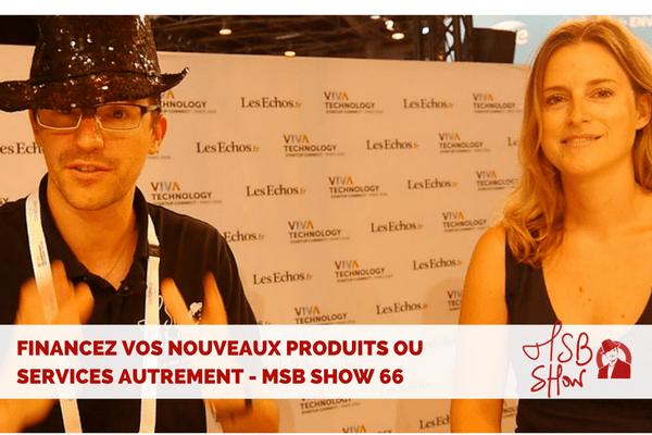 Financer un nouveau produit différemment : MSB show 66