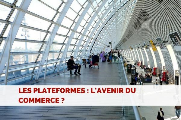 Les plateformes, l'avenir du ecommerce ?