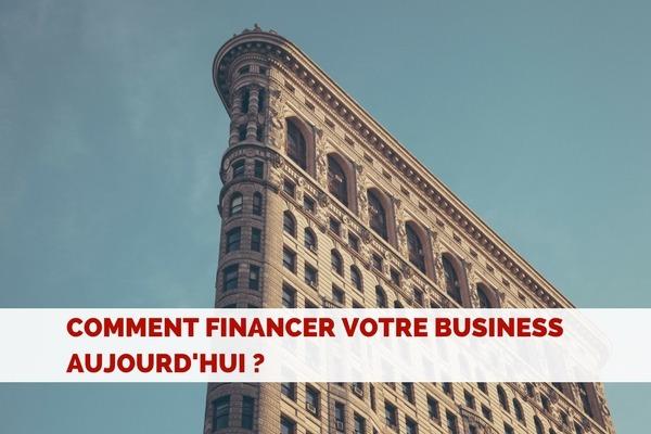 Comment financer votre business aujourd'hui ?