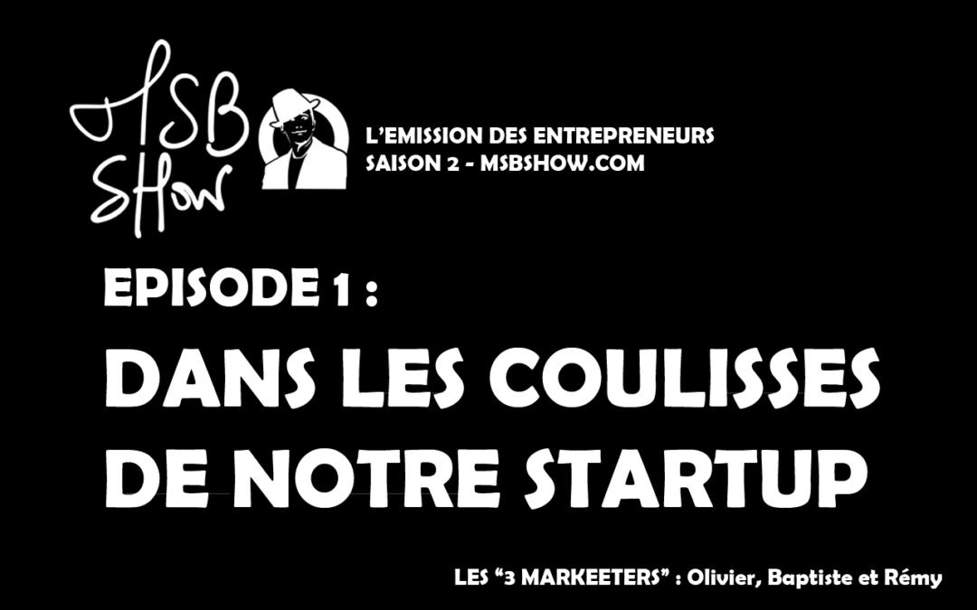 Dans les coulisses de notre startup !  MSB show saison 2