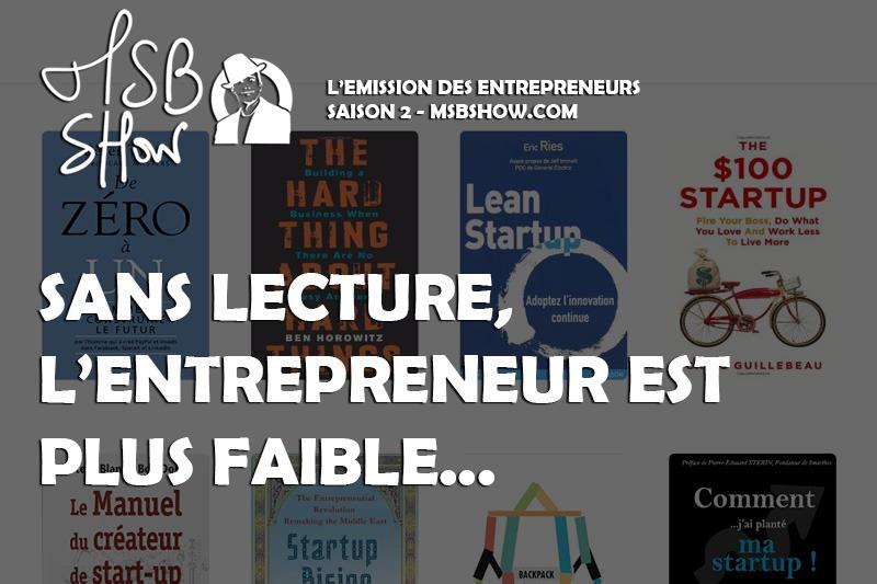 Un entrepreneur apprends beaucoup de ses lectures