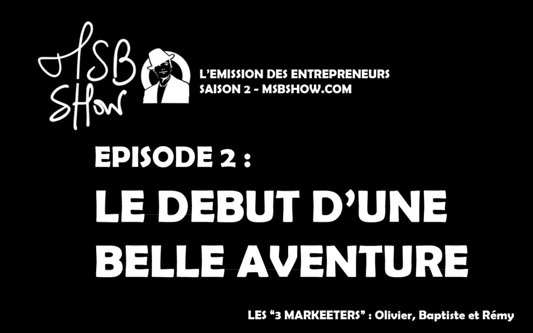 Le début de notre aventure… MSB show 2 saison 2