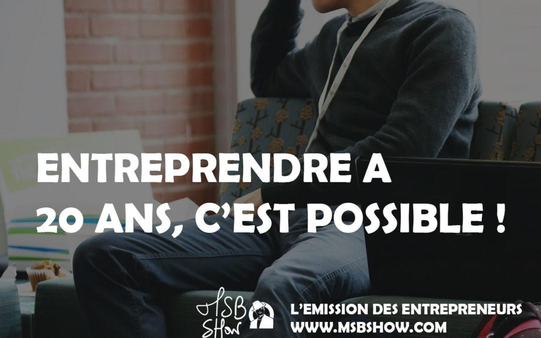 Entreprendre à 20 ans, c'est possible !