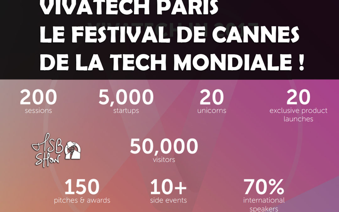 Un salon mondial INCONTOURNABLE : VIVATECH Paris !