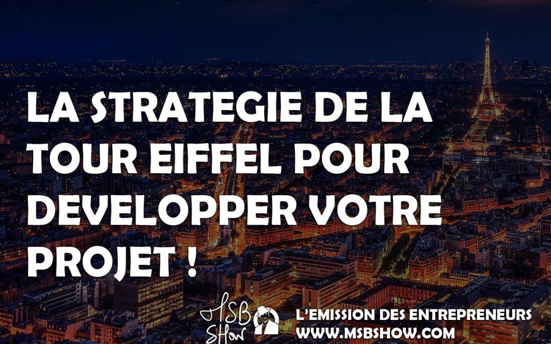 La stratégie de la Tour EIFFEL pour développer votre projet