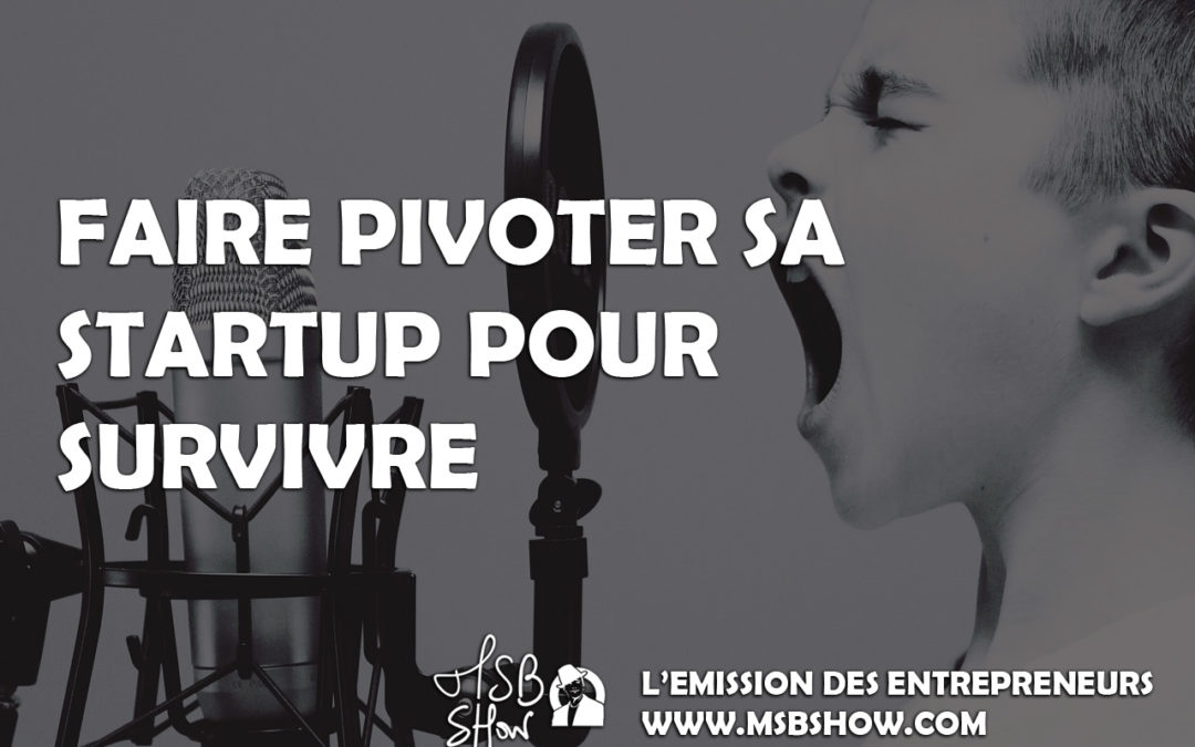 Pivoter sa startup pour continuer