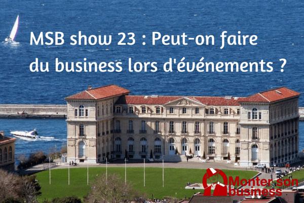 Convaincre lors d'événements et faire des affaires : MSB show 23