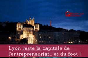 Lyon ville entrepreneuriat