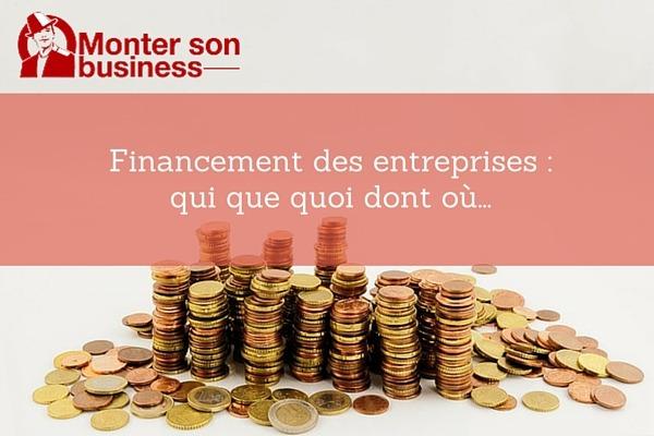 Financement d'entreprise : qui, que, quoi, dont, où…