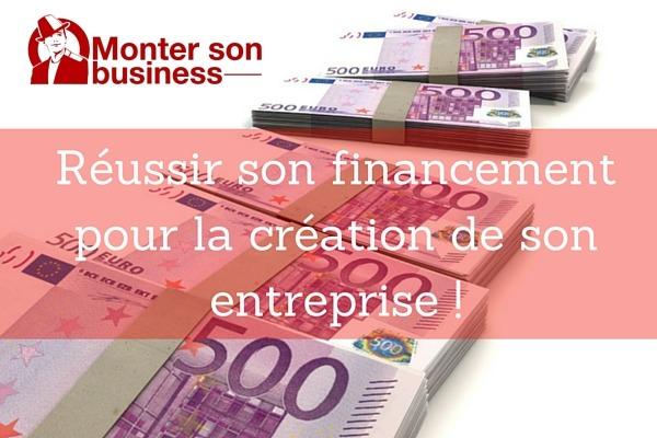 Comment réussir sa recherche de financement pour la création d'entreprise ?