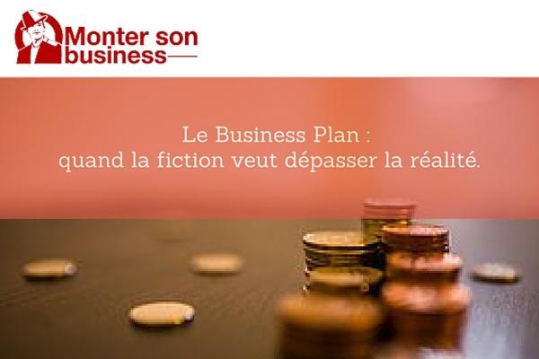 Business Plan: Quand la fiction veut dépasser la réalité.