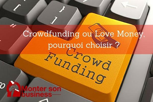 Crowdfunding ou Love Money, pourquoi choisir ?