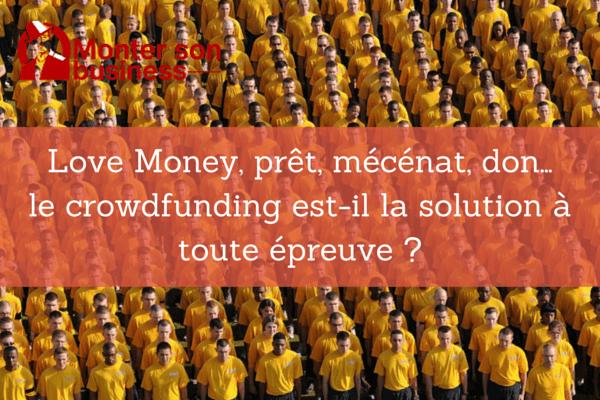 Love Money, prêt, mécénat, don… le crowdfunding est-il la solution à toute épreuve?