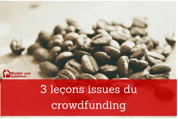 3 leçons issues du crowdfunding (financement participatif)