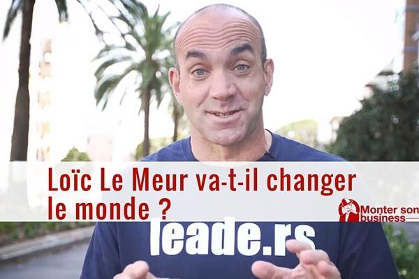 Loïc Le Meur va-t-il changer le monde avec Leade.rs ?