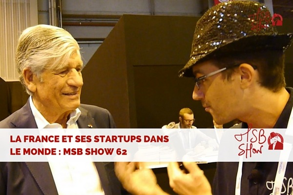 La France et ses startups dans le monde : MSB show 62 avec Maurice Lévy