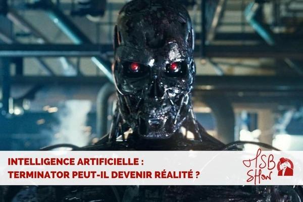 Terminator peut-il devenir une réalité ? Dossier intelligence artificielle
