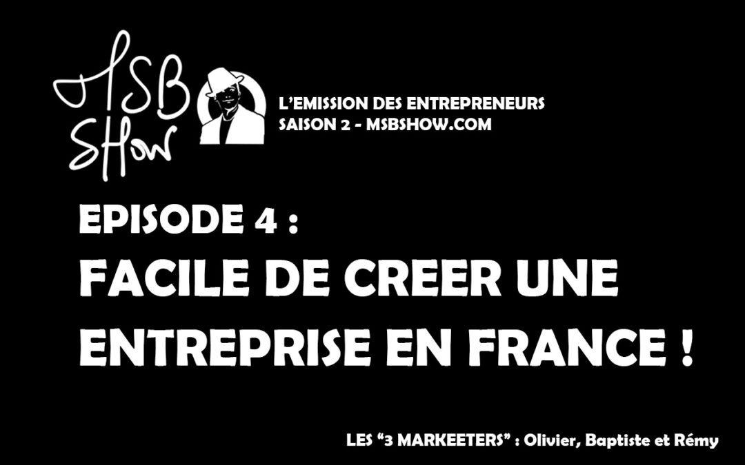 La France : Paradis ou enfer pour entreprendre ? MSB show 4 saison 2