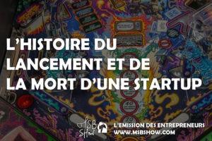 hisoire lancement et mort startup
