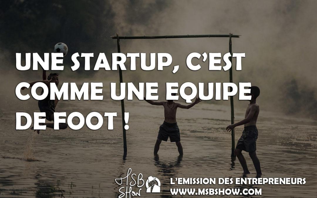 L'équipe d'une startup, c'est comme une équipe de foot !