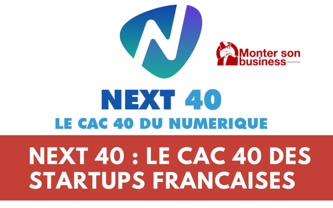 NEXT 40 : le CAC 40 des startups du numérique