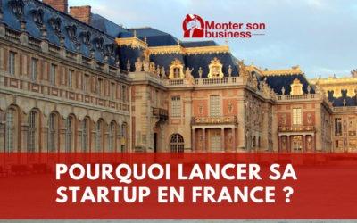 Pourquoi créer sa startup en France ?