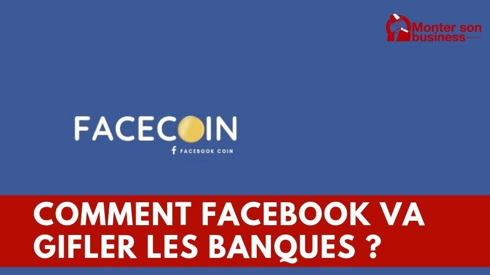 Facebook coin (Libra) : La fin programmée des banques ?