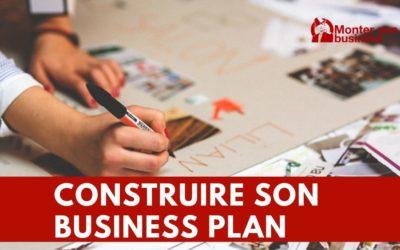 Comment construire son business plan ?