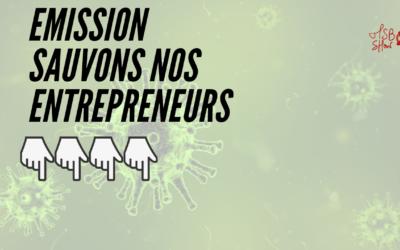 Emission spéciale : sauvons nos entrepreneurs !