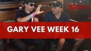 Gary vee week 16 of the year 2020