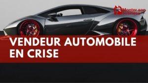 vendeur automobile crise