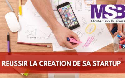 Startup : comment réussir la création de son entreprise?