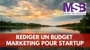 rédiger budget marketing startup