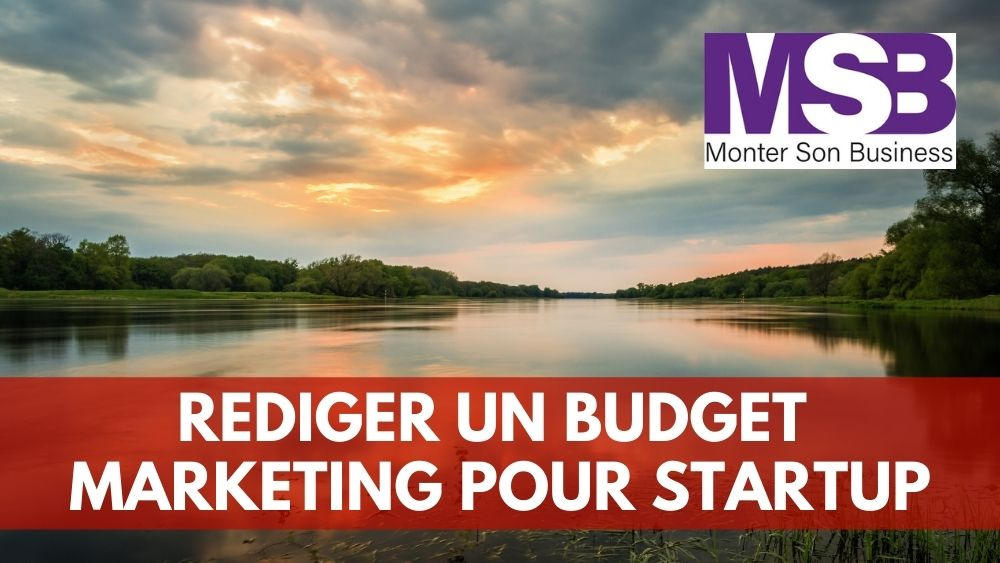 Comment rédiger un budget marketing pour startup ?